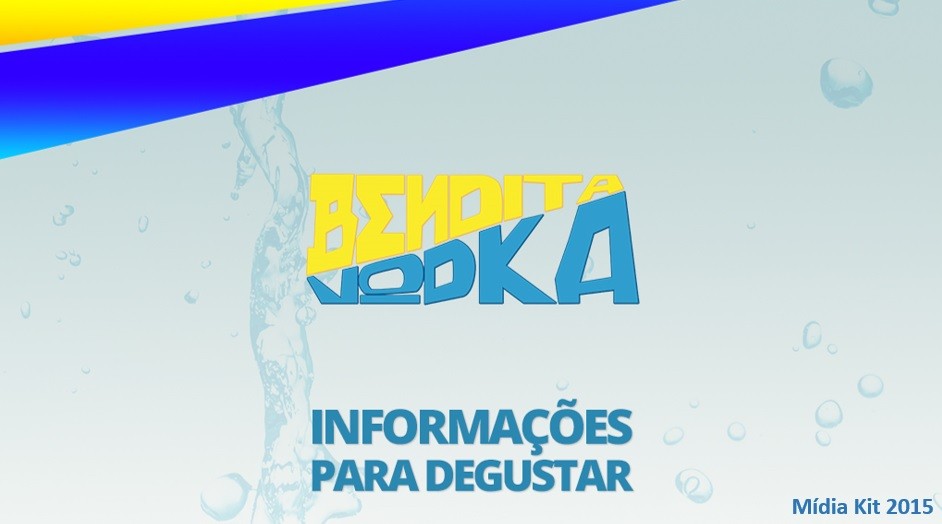 Mídia Kit Bendita Vodka 2015